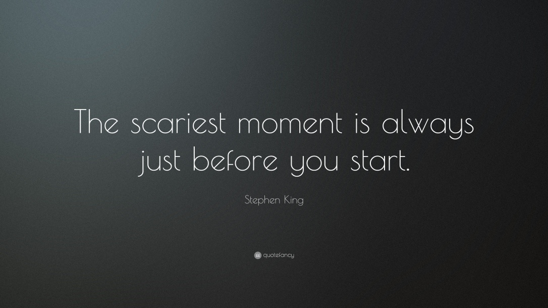 6834-Stephen-King-Quote-The-scariest-moment-is-always-just-before-you